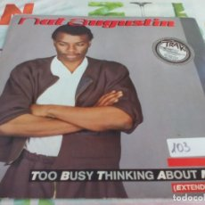 Discos de vinilo: MX. NAT AUGUSTIN - TOO BUSY THINKING ABOUT MY BABY. Lote 210732302