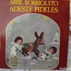 Discos de vinilo: ORFEON INFANTIL ESPAÑA - ARRE, BORRIQUITO + ADESTE FIDELES (YUPI, 1972) VILLANCICOS. Lote 210749090