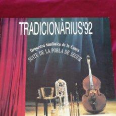 Discos de vinilo: TRADICIONÀRIUS '92. ORQUESTRA SIMFÒNICA DE LA CANYA. SUITE DE LA POBLA DE SEGUR.. Lote 210749517