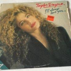 Discos de vinilo: TAYLOR DAYNE - I'LL ALWAYS LOVE YOU - 1988. Lote 210752855
