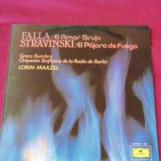 Discos de vinilo: FALLA: EL AMOT BRUJO. STRAVINSKI: EL PÁJARO DE FUEGO. Lote 210760046
