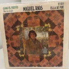 Discos de vinilo: MIGUEL RIOS-COMO EL VIENTO/ELLA SE FUE/SINGLE 1970 HISPAVOX,ESPAÑA. Lote 210764060
