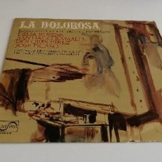 Discos de vinilo: BAL-3 DISCO VINILO GRANDE 12 PULGADAS LA DOLOROSA ZARZUELA DE JUAN JOSE LORENTE Y JOSE SERRANO. Lote 210772156