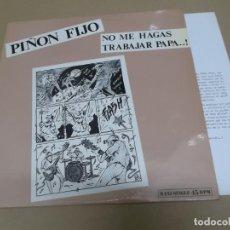 Discos de vinilo: PIÑON FIJO (MAXI) NO ME HAGAS TRABAJAR PAPA (4 TRACKS) AÑO – 1986 – HOJA PROMOCIONAL. Lote 210772417