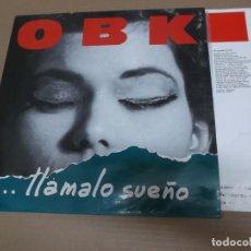 Discos de vinilo: OBK (LP) LLAMALO SUEÑO AÑO – 1991 – HOJA CON LETRAS. Lote 210777754