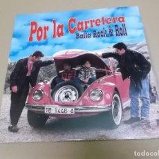 Discos de vinilo: POR LA CARRETERA (LP) BAILA ROCK & ROLL AÑO – 1992. Lote 210778794