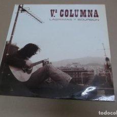 Discos de vinilo: Vª COLUMNA (LP) LAGRIMAS Y BOURBON AÑO – 1991. Lote 210778905
