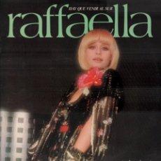 Discos de vinilo: RAFFAELLA. HAY QUE VENIR AL SUR / LP DE 1978 CBS RF-7854 , PERFECTO ESTADO , ENCARTE CON LETRAS. Lote 210779374