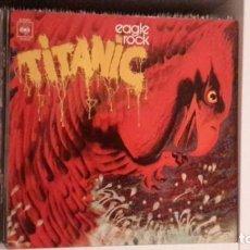 Discos de vinilo: TITANIC - EAGLE ROCK. Lote 210780452