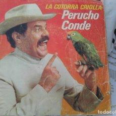 Discos de vinilo: PERUCHO CONDE - LA COTORRA CRIOLLA + 1 (CBS, 1980). Lote 210820015