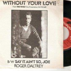 "Discos de vinilo: ROGER DALTREY THE WHO 7"" SPAIN 45 MCVICAR WITHOUT YOUR LOVE SINGLE VINILO 80 SAY IT AIN´T SO JOE BSO. Lote 210820271"