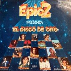 Discos de vinilo: EPIC 2 PRESENTA EL DISCO DE ORO. DISCO LP 1979. Lote 210821186