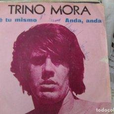 Discos de vinilo: TRINO MORA - SÉ TU MISMO + ANDA, ANDA (BELTER, 1972). Lote 210823614