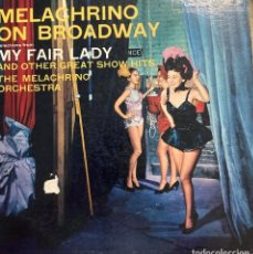 Discos de vinilo: MELAGHRINO ON BROADWAY. SELECTIONS FROM MY FAIR LADY . DISCO LP . RCA VICTOR LPM-1307. Lote 210825290