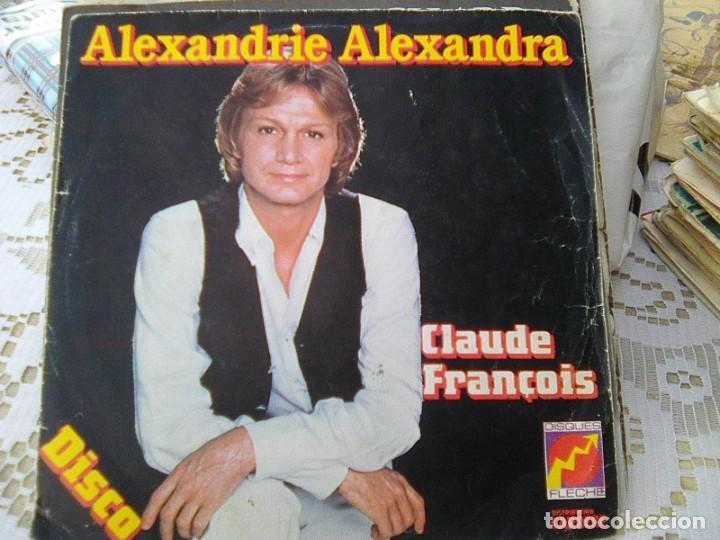 CLAUDE FRANCOIS - ALEXANDRIE ALEXANDRA + 1 (FLECHE, 1978) - ED. FRANCIA - (Música - Discos - Singles Vinilo - Canción Francesa e Italiana)
