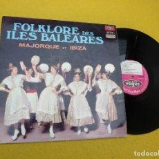 Discos de vinilo: LP  FOLKLORE DES ILES BALEARES - MAJORQUE ET IBIZA - VOGUE - FRANCE - EX/EX Ç. Lote 210836405