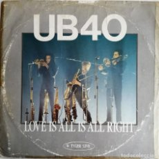 Discos de vinilo: UB40 ‎– LOVE IS ALL IS ALL RIGHT, DEP INTERNATIONAL 12 DEP 4, 12DEP4. Lote 210839480