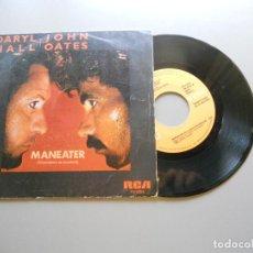 Discos de vinilo: DARYL HALL + JOHN OATES* – MANEATER = DEVORADORA DE HOMBRES - SINGLE 1982 VG++/VG++. Lote 210842344