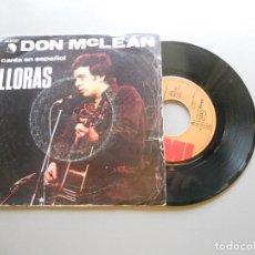 Discos de vinilo: DON MCLEAN – CANTA EN ESPAÑOL LLORAS - SINGLE 1980 VG+/VG+. Lote 210842574
