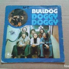 Discos de vinilo: BULLDOG - DOGGY DOGGY SINGLE 1976 EDICION ESPAÑOLA. Lote 210844505