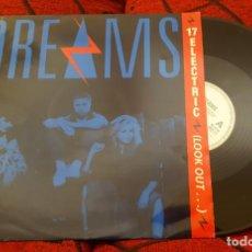 Discos de vinilo: DREAMS ** 17 ELECTRIC (LOOK OUT...) ** VINILO MAXISINGLE 1983. Lote 210939162