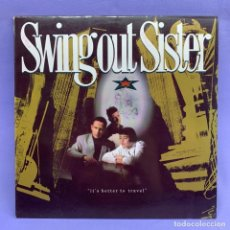Discos de vinilo: LP SWING OUT SISTER - IT'S BETTER TO TRAVEL - MADRID 1987 - VG+. Lote 210939719