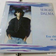 Discos de vinilo: SERGIO DALMA - ESA CHICA ES MÍA - LP HORUS - 42.002 - ESPAÑA 1989 -LP -N. Lote 210952562