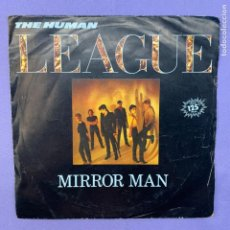 Discos de vinilo: SINGLE THE HUMAN LEAGUE - MIRROR MAN - BARCELONA 1982 - VG++. Lote 210955419