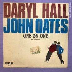 Discos de vinilo: SINGLE DARYL HALL JOHN OATES - ONE ON ONE / UNO SOBRE OTRO - VG - MADRID 1983. Lote 210956684
