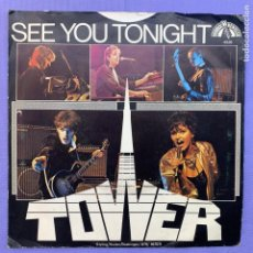 Discos de vinilo: SINGLE TOWER - SEE YOU TONIGHT - VG++. Lote 210956972