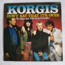 Discos de vinilo: KORGIS SINGLE VINILO 45 RPM DISCO DON'T SAY THAT IT'S OVER 1981. Lote 210957910