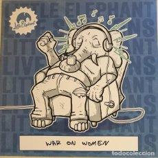 Discos de vinilo: WAR ON WOMEN - LITTLE ELEPHANT-LIVE SESSIONS. Lote 210958339