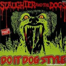 Discos de vinilo: SLAUGHTER AND THE DOGS  LP DO IT DOG STYLE 1978 TXS 3098, DISCOS COLUMBIA, DECCA SPA LP. Lote 210963701