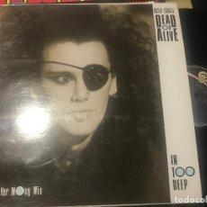 Discos de vinilo: DEAD OR ALIVE - IN TOO DEEP - MAXI EPIC 85 SYNTH POP. Lote 210964019