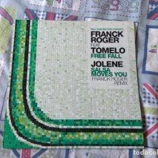 Discos de vinilo: FRANCK ROGER FEAT TOMELO / JOLENE – FREE FALL / SALSA MOVES YOU (FRANCK ROGER REMIX). Lote 210967697