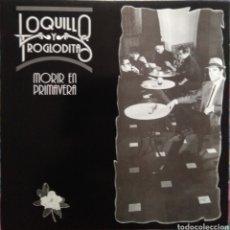 Discos de vinilo: LOQUILLO Y TROGLODITAS–MORIR EN PRIMAVERA. Lote 210971690