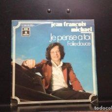 Discos de vinilo: JEAN FRANCOIS MICHAEL - JE PENSE A TOI SINGLE VINYL SPAIN 1971. Lote 211256902