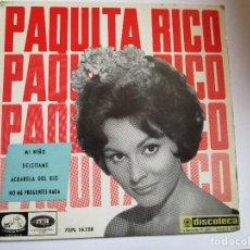 Discos de vinilo: PAQUITA RICO MI NIÑO - ACUARELA DEL RIO - DELEITAME - NO ME PREGUNTES NADA. Lote 211262354