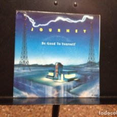 Discos de vinilo: JOURNEY - BE GOOD TO YOURSELF / SINGLE VINYL MADE IN HOLLAND 1986. Lote 211263111