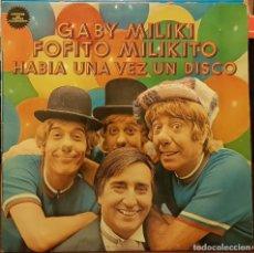 Discos de vinilo: GABY MILIKI FOFITO MILIKITO , HABIA UNA VEZ UN DISCO. Lote 211271105