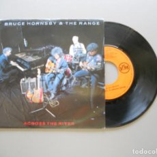 Discos de vinilo: BRUCE HORNSBY AND THE RANGE – ACROSS THE RIVER SINGLE 1990 NM/VG++. Lote 211394795