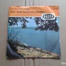 Discos de vinilo: DIE FELLOWS - DIE ZEIT KOMMT WIEDER SINGLE 1959 EDICION ALEMANA. Lote 211396219