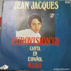 Discos de vinilo: JEAN JACQUES - EUROVISIÓN 69 - CANTA EN ESPAÑOL - MAMA. Lote 211409786