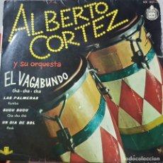Discos de vinilo: ALBERTO CORTEZ Y SU ORQUESTA - EL VAGABUNDO Y 3 MÁS - 1960 - CANYAUTOR Y POETA ARGENTINO. Lote 211410976