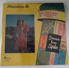 Discos de vinilo: BAILES Y CANTOS DE ANDALUCÍA-/FANDANGOS DE HUELVA Y SOLEARES/SOUVENIR FROM SPAIN/SINGLE 1960,ALHAMBR. Lote 211413777