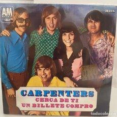 Discos de vinilo: CARPENTERS-CERCA DE TI/UN BILLETE COMPRO/SINGLE 1970 AM RECORDS,ESPAÑA. Lote 211415814