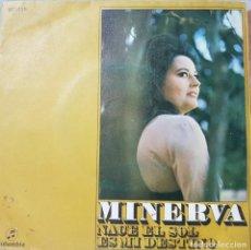 Discos de vinilo: MINERVA - NACE EL SOL Y ES MI DESTINO - COLUMBIA 1971. Lote 211420956