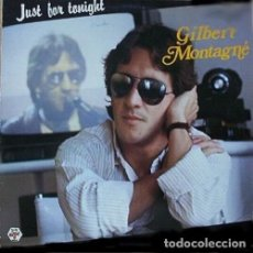 Discos de vinilo: GILBERT MONTAGNÉ - JUST FOR TONIGHT - SINGLE SPAIN 1984. Lote 211426400