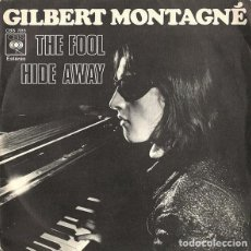 Discos de vinilo: GILBERT MONTAGNÉ – THE FOOL / HIDE AWAY - SINGLE SPAIN 1971. Lote 211427106