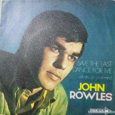 Discos de vinilo: JOHN ROWLES CANTANTE NEOZELANDES - SAVE THE LAST DANCE FOR ME - 1970. Lote 211428234